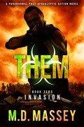 THEM Invasion: A Scratch Sullivan Paranormal Post-Apocalyptic Action Novel
